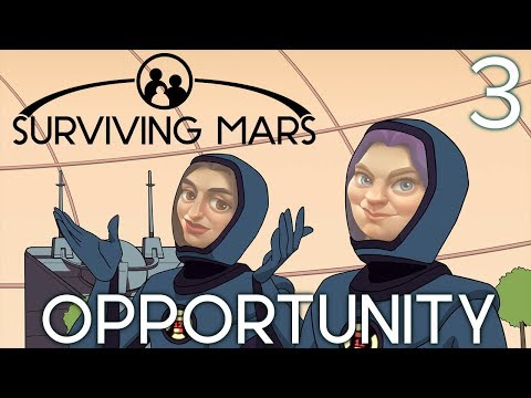 Surviving Mars: Opportunity - Part 3