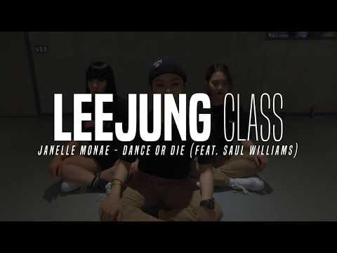Leejung class | Janelle Monae - Dance or Die (feat. Saul Williams) | Justjerk Dance Academy