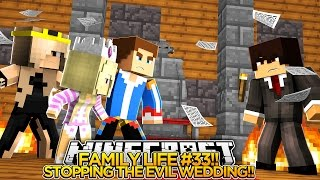 FAMILY LIFE #34 - STOPPING THE EVIL WEDDING!! - Little Donny Minecraft Custom Roleplay.