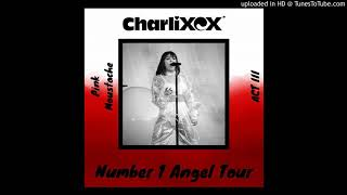 Charli XCX - I Love It (Solo) [Number 1 Angel Tour]