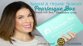 Pearlesque Box  feat. Teadora | December 2015 | Natural + Organic Skincare