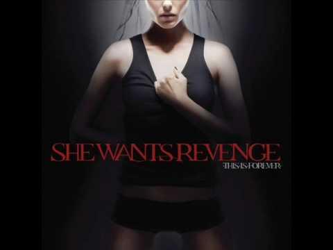 She Wants Revenge - She will always be a broken girl
