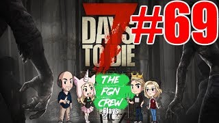 The FGN Crew Plays 7 Days to Die 69 - Snow C