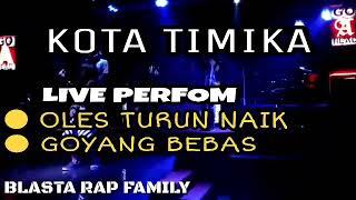 Live Perfom - Blasta Rap - Oles turun Naik / Goyang Bebas - Kota TiMika