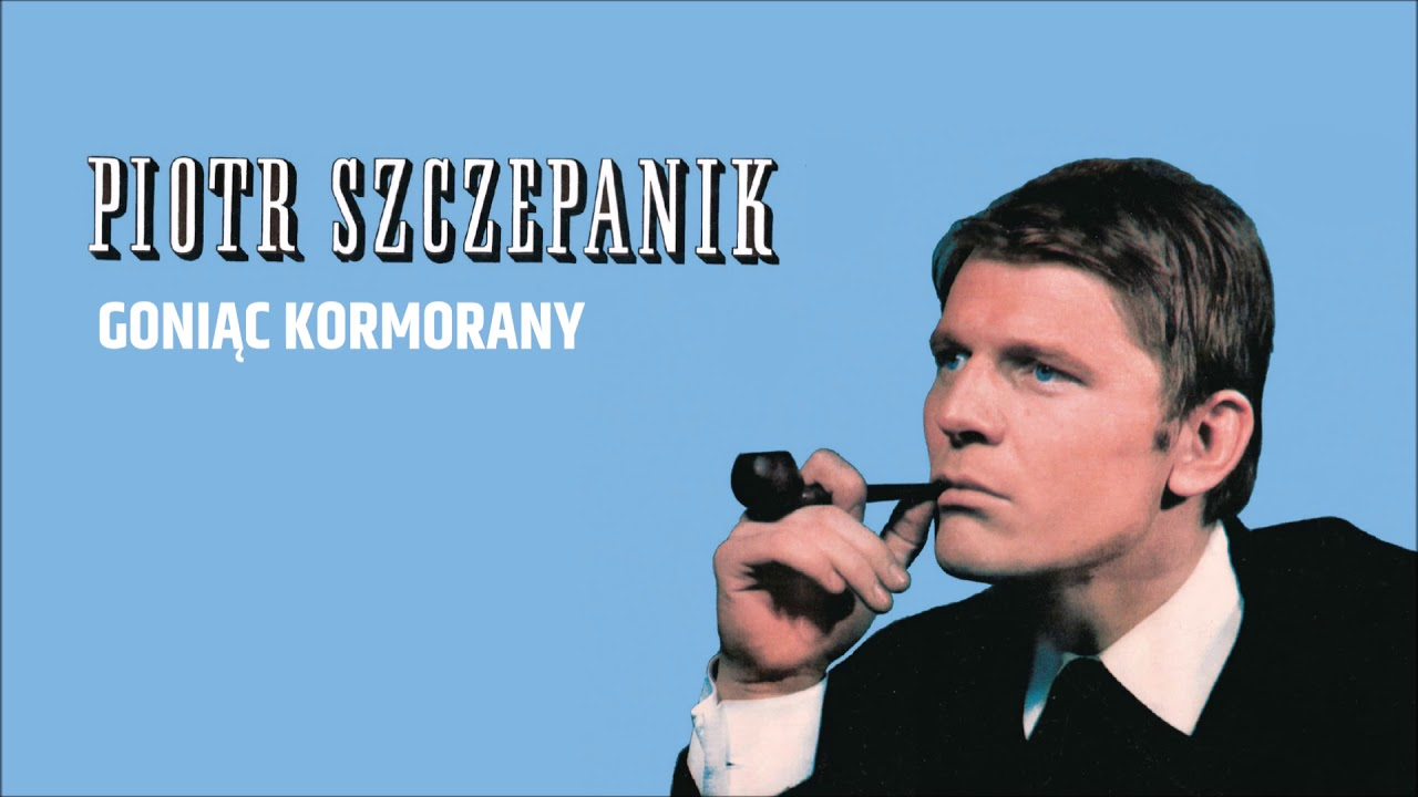 Piotr Szczepanik Goniac Kormorany Official Audio Youtube