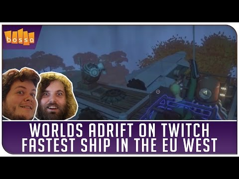 Worlds Adrift on Twitch - Fastest ship in the EU West
