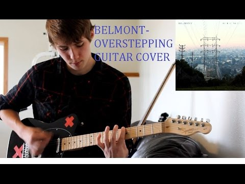 Belmont Overstepping Guitar Cover
