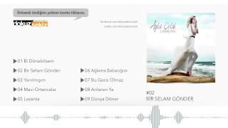 Ayla Çelik -  Bir Selam Gönder (Official Audio)