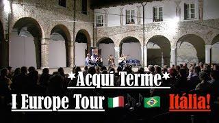 Choro das 3 - I Europe Tour - Concerto Itália - Acqui Terme - COMPLETO
