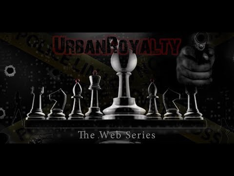URBAN ROYALTY (the web series) Episode 1