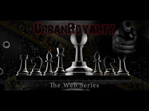 URBAN ROYALTY (the web series) Episode 1
