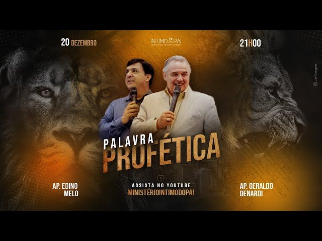 Palavra Profética - Ap. Edino Melo e Ap. Denardi