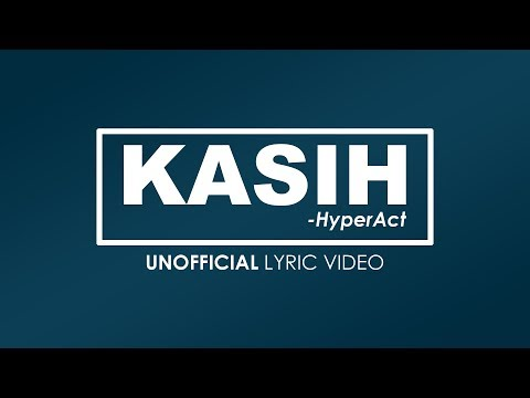 Hyper Act. - KASIH (OST Titian Cinta) [UNOFFICIAL LYRIC VIDEO]