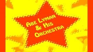 Abe Lyman - For me and my gal