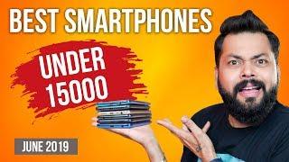 TOP 6 BEST MOBILE PHONES UNDER ₹15000 BUDGET ⚡⚡⚡ June 2019