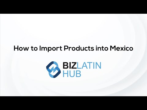 How to Import Products into Mexico
