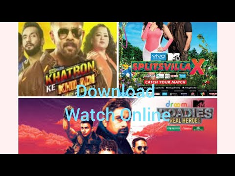 How To Watch And Download Roadies Splitsvilla And Khatron Ki Khiladi Online On Voot