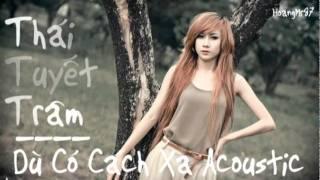 Dù Có Cách Xa Acoustic - Thái Tuyết Trâm.flv