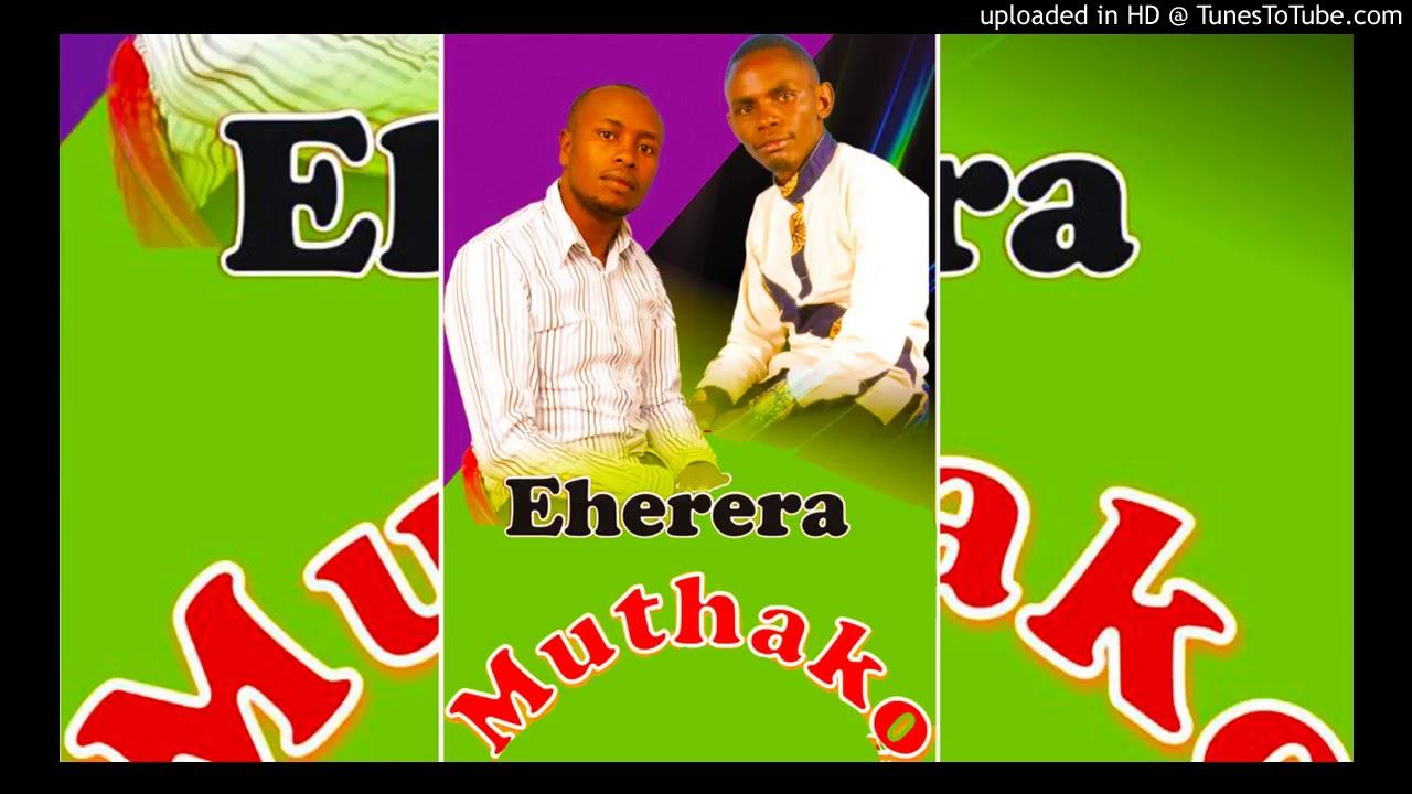 Eherera Muthako By Kamau Ft Njoroge New Kikuyu Music 2018