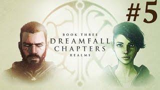 Dreamfall Chapters: Book Three - Realms  Walkthrough part 5