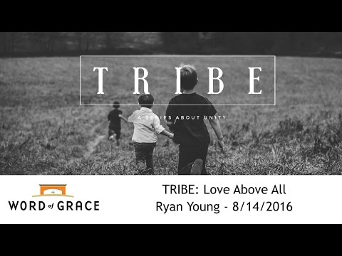 TRIBE: Love Above All