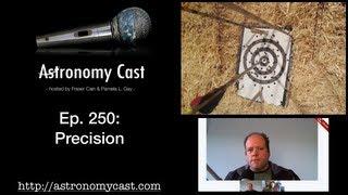 Astronomy Cast Ep. 250: Precision