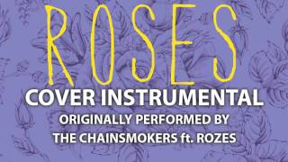 Roses (Cover Instrumental) [In the Style of The Chainsmokers ft. Rozes]