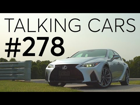2021Lexus IS First Impressions; 2022 GMC Hummer EV Preview | Talking Cars #278
