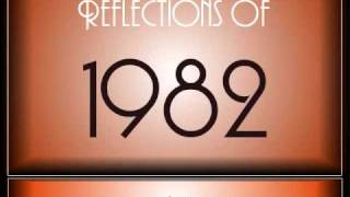 Reflections Of 1982 ♫ ♫  [90 Songs]