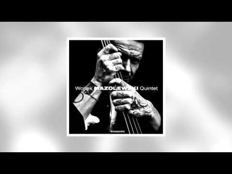 Wojtek Mazolewski Quintet - LONDON  [Radio Edit]