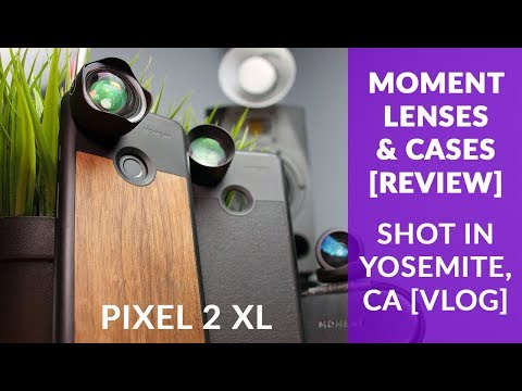MOMENT LENS & CASE REVIEW for the PIXEL 2 XL in YOSEMITE, CA [VLOG] The Best Google Pixel 2 Upgrade!