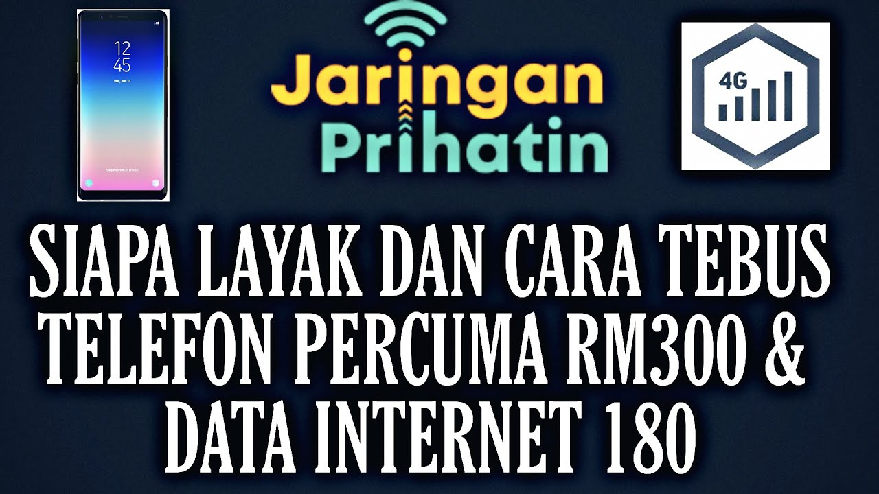 SYARAT & CARA TEBUS RM300 TELEFON PERCUMA & DATA RM180 I JARINGAN PRIHATIN