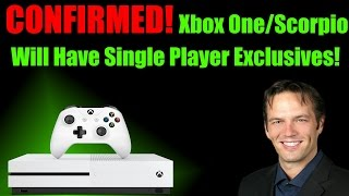 WOW! Phil Spencer Drops Bombs! Confirms Single Player Exclusives Will Come To Xbox One & Scorpio!