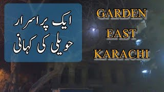 Urdu Horror Story | Garden East Per Mojood Haweli Ki purasirar kahani | Haunted Place | Reuploaded