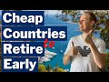 Cheapest Countries to Retire Early With High Quality of Life