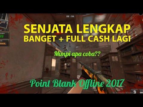 Senjata Lengkap,Full Cash!! | Point Blank Offline 2017 Indonesia