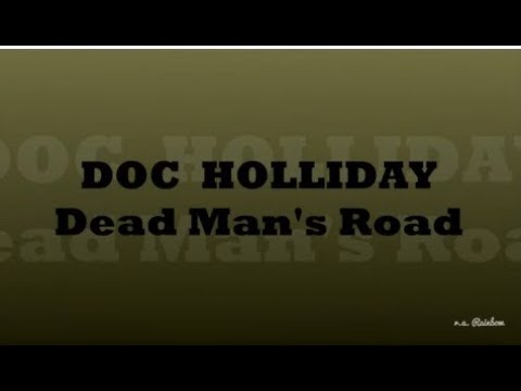 Doc Holliday - Dead Man's Road - Lyrics (HD)
