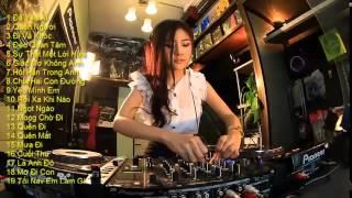 Chon Lọc Nhac Remix Viet Chịch Xã Giao Cực Phê DJ MP3 DANCE Viet