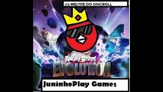 Angry Birds EVOLUTION #2 : Sou mestre de Oincboll!!