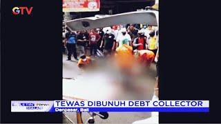 Geger! Pria Bersimbah Darah Dibunuh Debt Collector di Denpasar #BIM 23/07