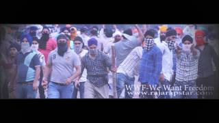 WWF We Want Freedom  Raja Rapstar  Official Video  Kashmir Freedom Year 2K17