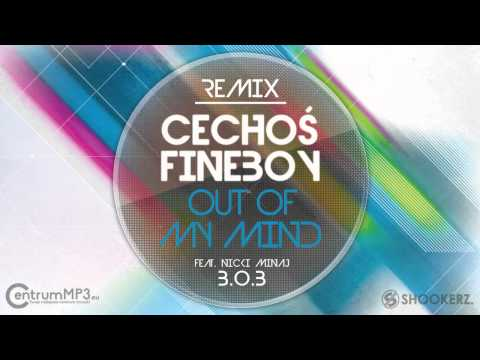 B.o.B feat. Nicki Minaj - Out of My Mind (Cechoś & Fineboy Remix) [FULL]