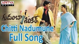 Chitti Nadumune Full Song ll Gudumba Shankar ll Pawan Kalyan, Meera Jasmine