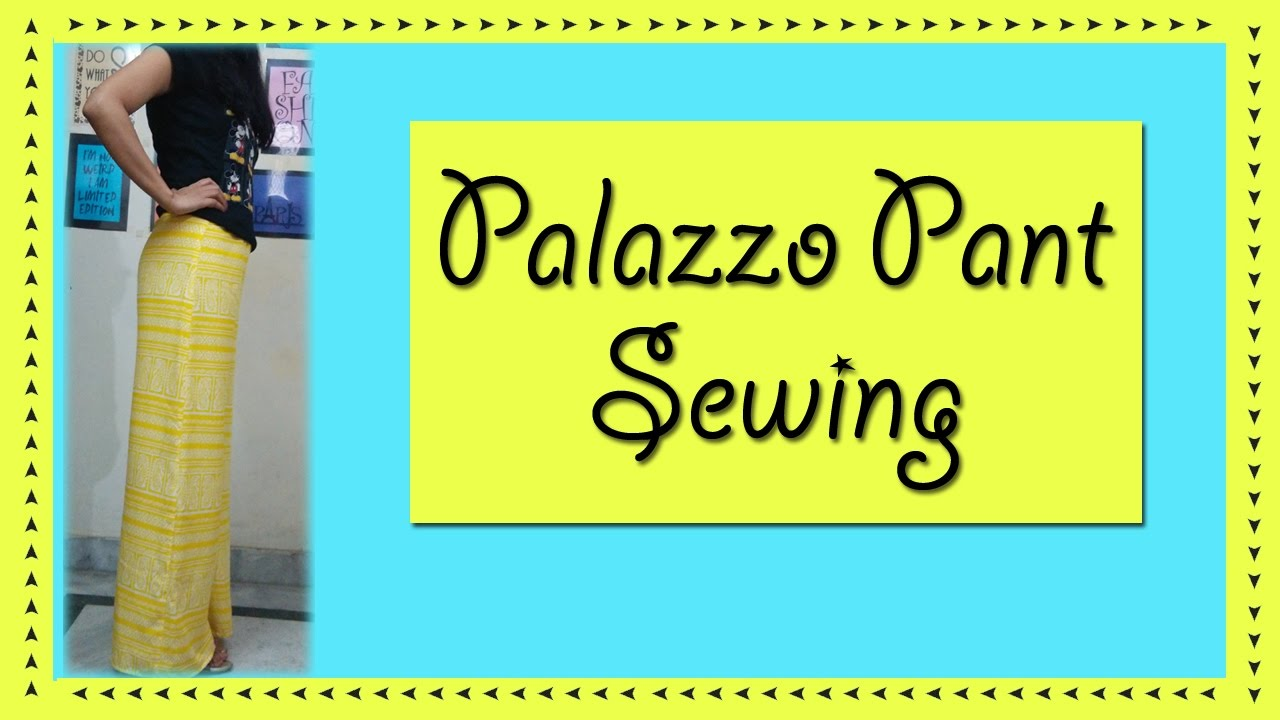 Palazzo Pant Sewing Tutorial How To Make Palazzo Pants Youtube