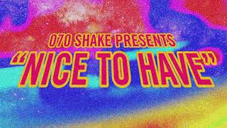 070 Shake - Nice To Have (Official Audio)