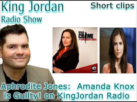 Aphrodite Jones Amanda Knox is Guilty on KingJordan Radio