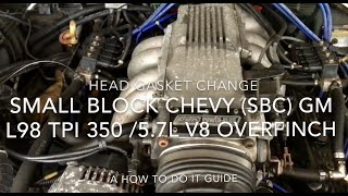 Changing the Head Gaskets on a L98 TPI Small Block Chevy 350 5.7L v8