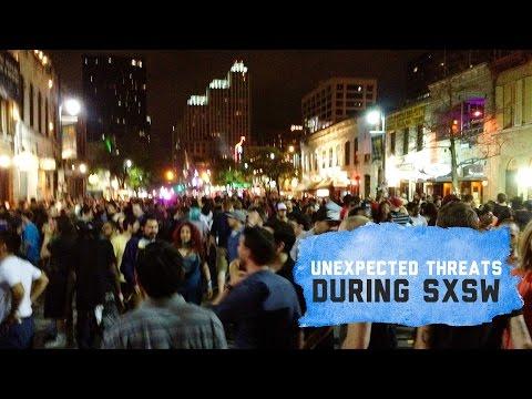 SXSW Music Festival | Unexpected Threats