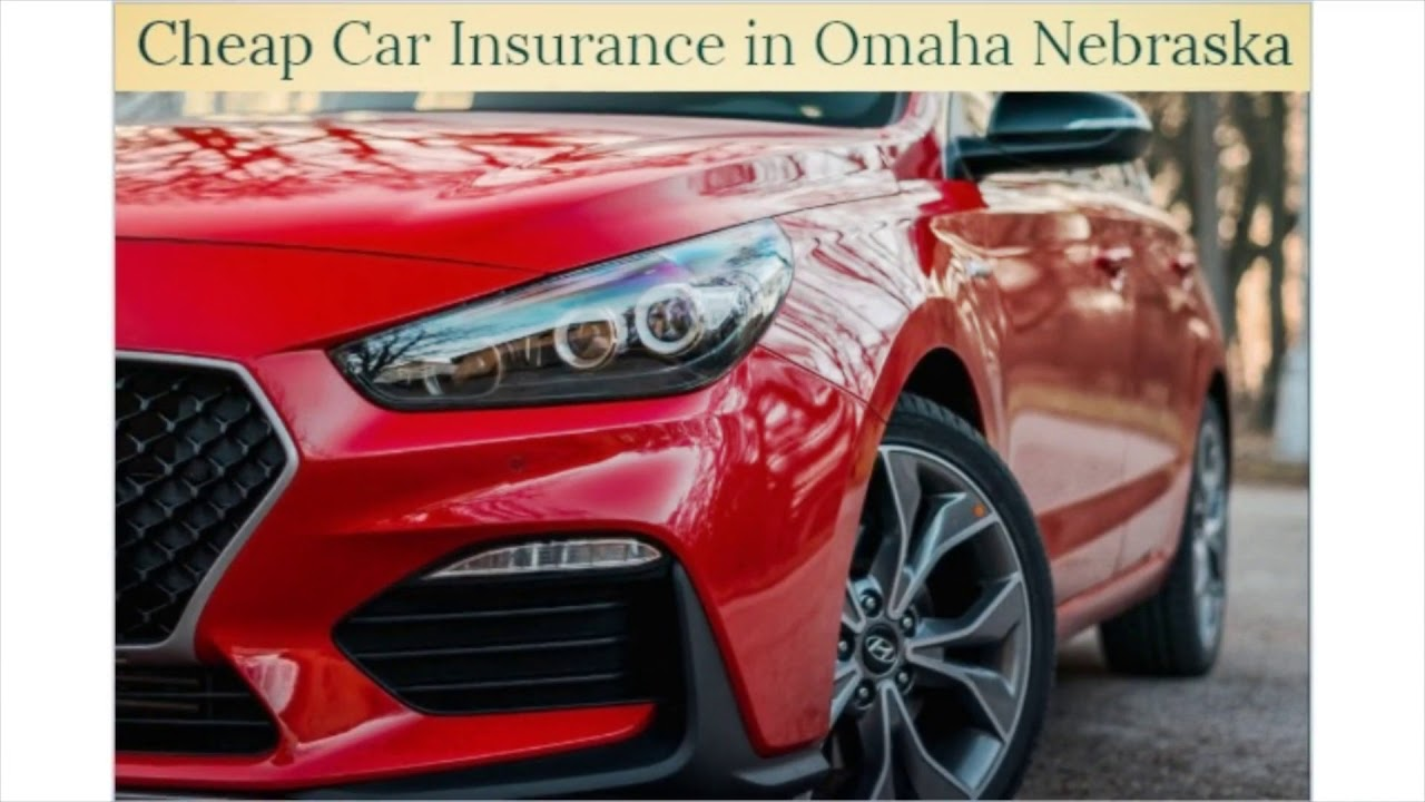 Cheap Car Insurance in Omaha Nebraska