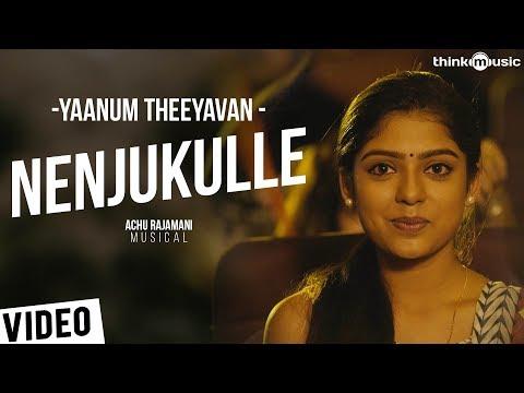 Yaanum Theeyavan | Nenjukulle Video Song | Raju Sundaram, Ashwin Jerome, Varsha | Achu